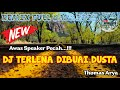Dj Terlena Dibuai Dusta Thomas Arya Remix Full Bass Terbaru   Mp3 - Mp4 Download