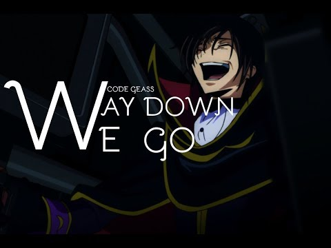 Code Geass 「AMV」I Way Down We Go
