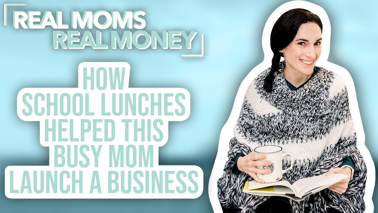 How School Lunches Helped This Busy Mom Launch a Business | Real Moms Real Money | Parents