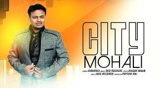 City Mohali   ( Full Song)   Swarraj   New Punjabi Songs 2019   Latest Punjabi Songs