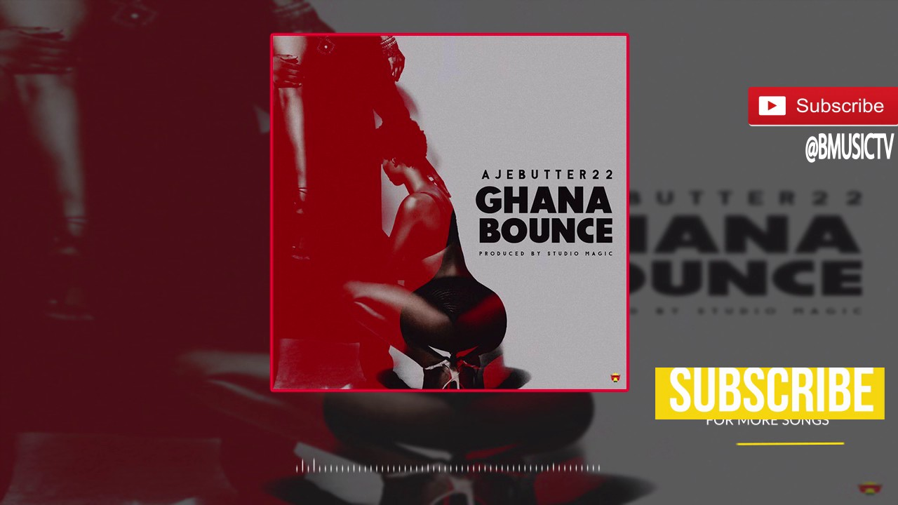 Download Ajebutter22 - Ghana Bounce (OFFICIAL AUDIO 2017)