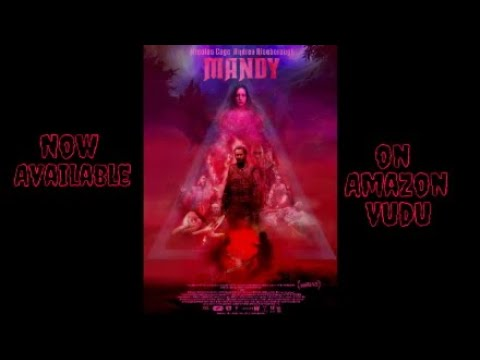 Mandy 2018 Horror/Thriller Cml Theater Movie Review