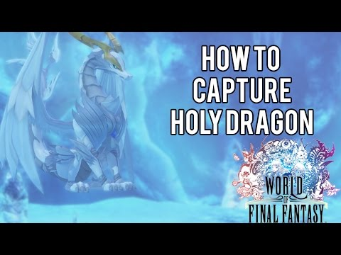 How To Capture A Holy Dragon | World of Final Fantasy
