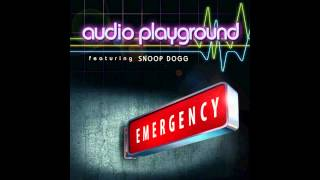 Audio Playground feat. Snoop Dogg - Emergency (Chuckie Rock The Party Radio Edit)