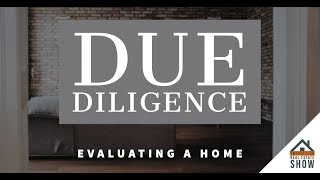 Buyer Due Diligence - Evaluating a Home