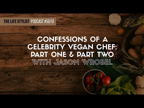 Jason Wrobel: Confessions Of A Celebrity Vegan Chef, Part On