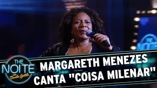 "Margareth Menezes canta ""Coisa Milenar"" | The Noite (20/11/17)"