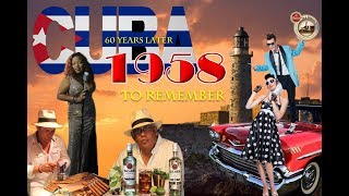 """Cuba 1958, 60 years later. To remember"""