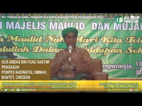 NU Terbesar di Dunia - Pengajian Gus Abbas di Masjid Thoha Kedungwringin 2017