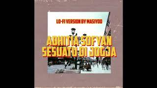 Download Lagu Adhitia Sofyan - Sesuatu Di Jogja (Lo-Fi Version By Masiyoo) mp3