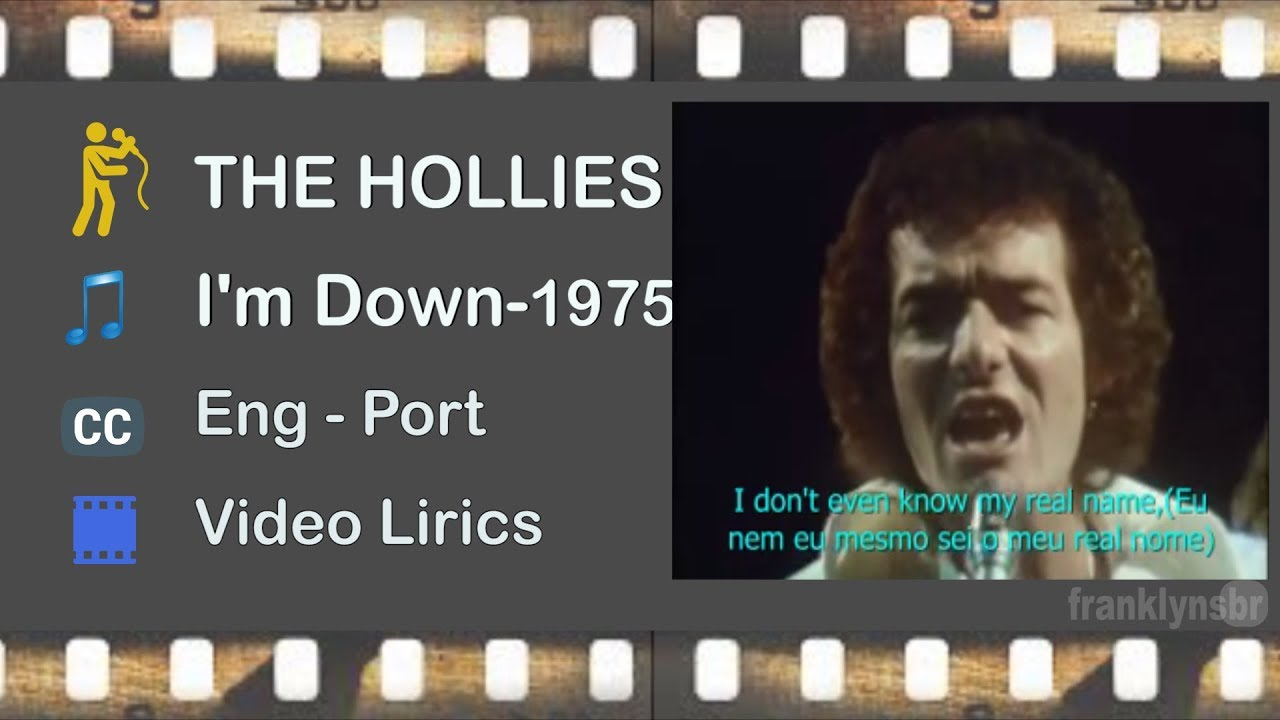 The hollies im down