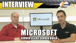 """Microsoft """"better"""" Server Class Server Build Interview - Newegg Tv"""