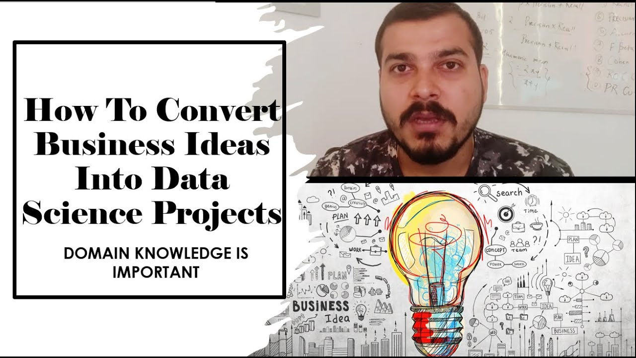 How To Convert Business Ideas And Opportunities Into Data Science Projects?