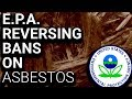 Trump EPA Allowing ASBESTOS Back into Manufacturing