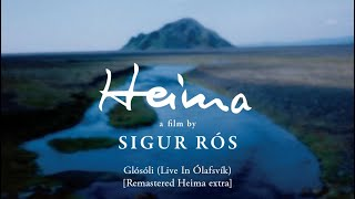 Sigur Rós - Glósóli (Live In Ólafsvík)  [Remastered Heima extra]