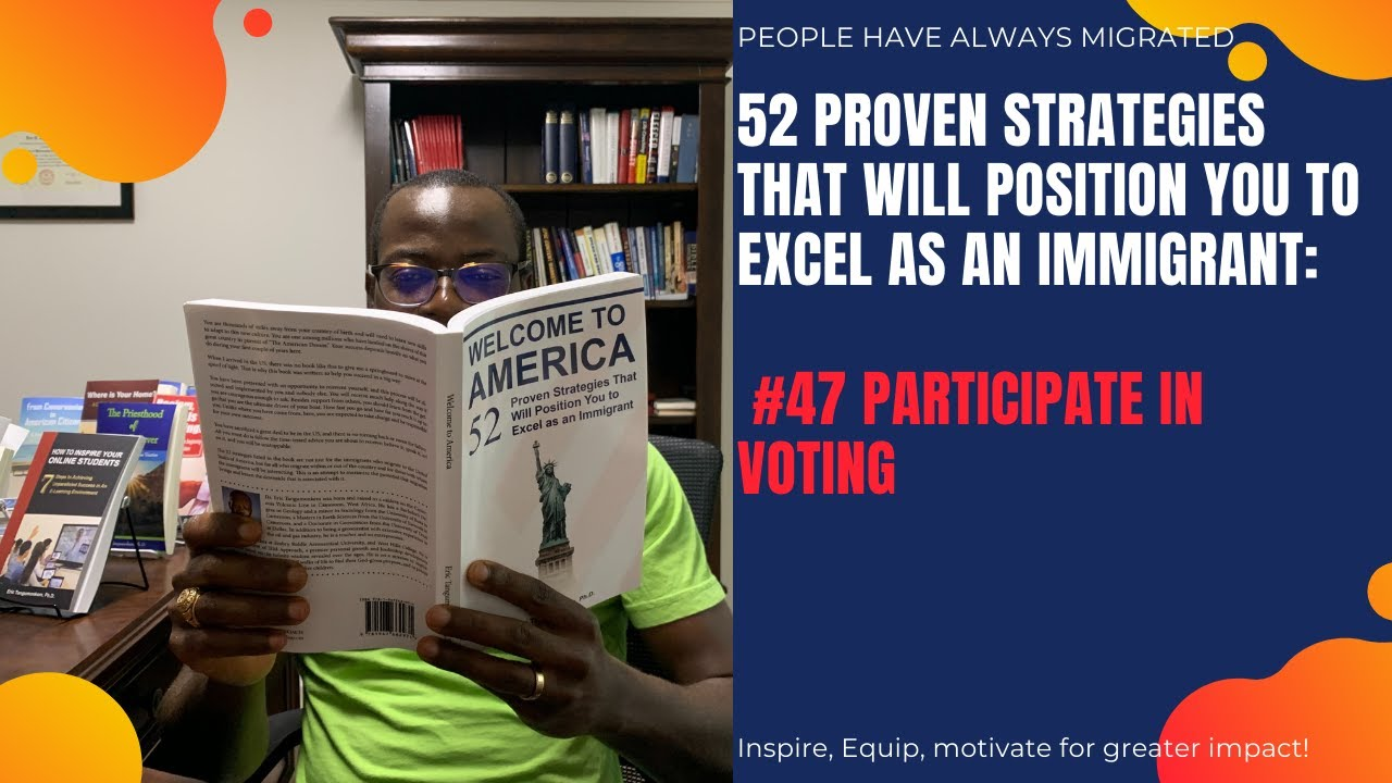 52 Proven Strategies That Will Position You to Excel as an Immigrant #47 Participate in Voting