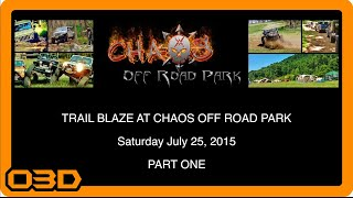Chaos Off Road Park - Trail Blaze PART ONE