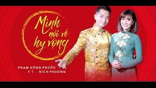 Mình nói về Hy Vọng - Phạm Hồng Phước ft Bích Phương (Official MV)