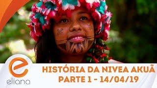História da Nivea Akuã - Parte 1   Programa Eliana (14/04/19)