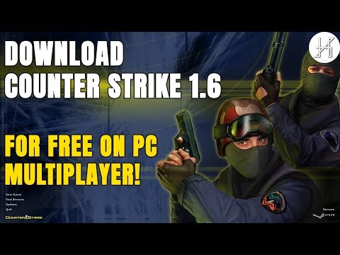 How To Download CS 1.6 For Free On PC Counter Strike 1.6 MULTIPLAYER