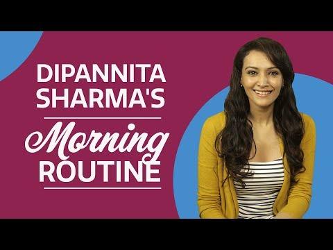 Dipannita Sharma's Morning Routine   Fashion   Bollywood   Pinkvilla
