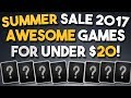 Steam Summer Sale 2017 on a $20 Budget! AWESOME Games for a Total of Under $20!