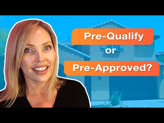 Pre-Qualified vs Pre-Approved???
