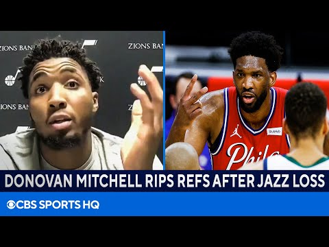 NBA Recap: Donovan Mitchell RIPS referees after Jazz lose to Joel Embiid, 76ers  CBS Sports HQ