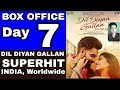 DIL Diyan Galan 7th day Collection   7 days total Collection   India   Worldwide