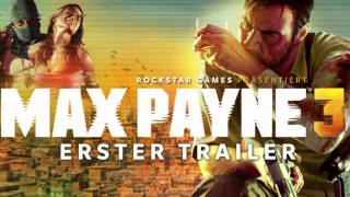 Max Payne 3 Soundtrack #1 Main Theme [Trailer Theme]