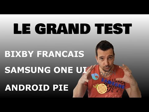 LE GRAND TEST! Bixby français, Samsung One UI, Android Pie