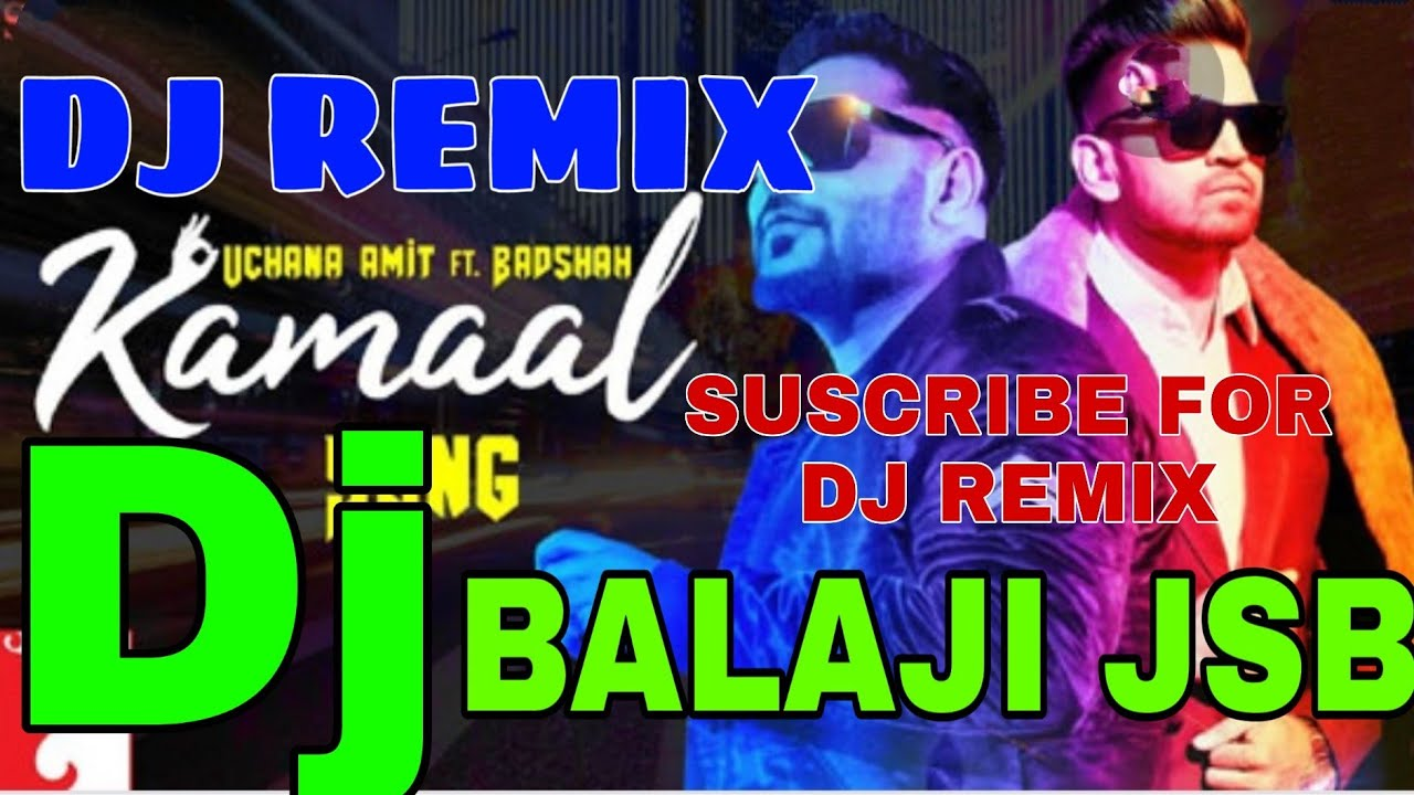Kamaal | Badshah dj remix | kamaal hai  dj remix!!  Balaji jsb remix!New Hindi Punjabi Songs 2019!!