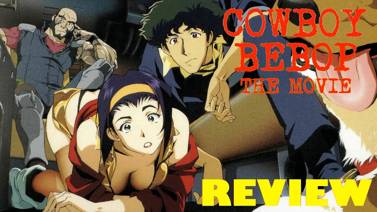 Cowboy Bebop The Movie Movie Review Youtube