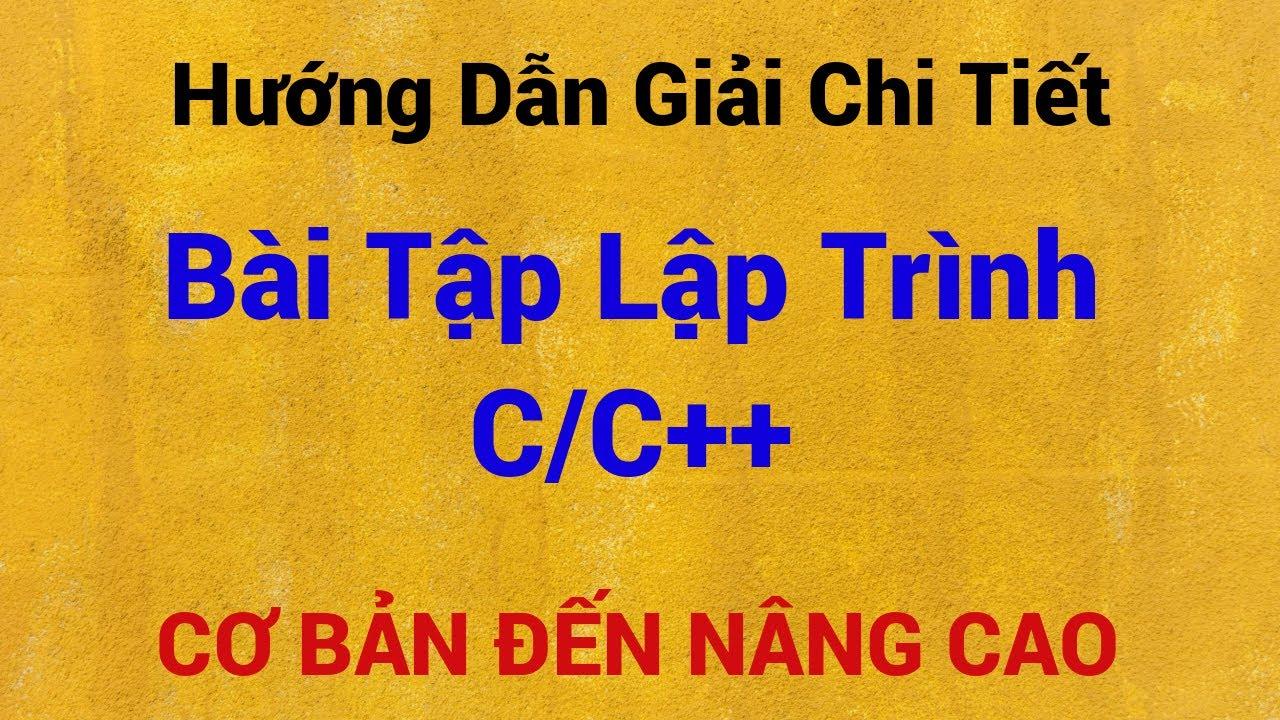[Giải bài tập lập trình C/C++] Giải chi tiết các dạng bài tập đọc ghi file trong C/C++ | Phần 4