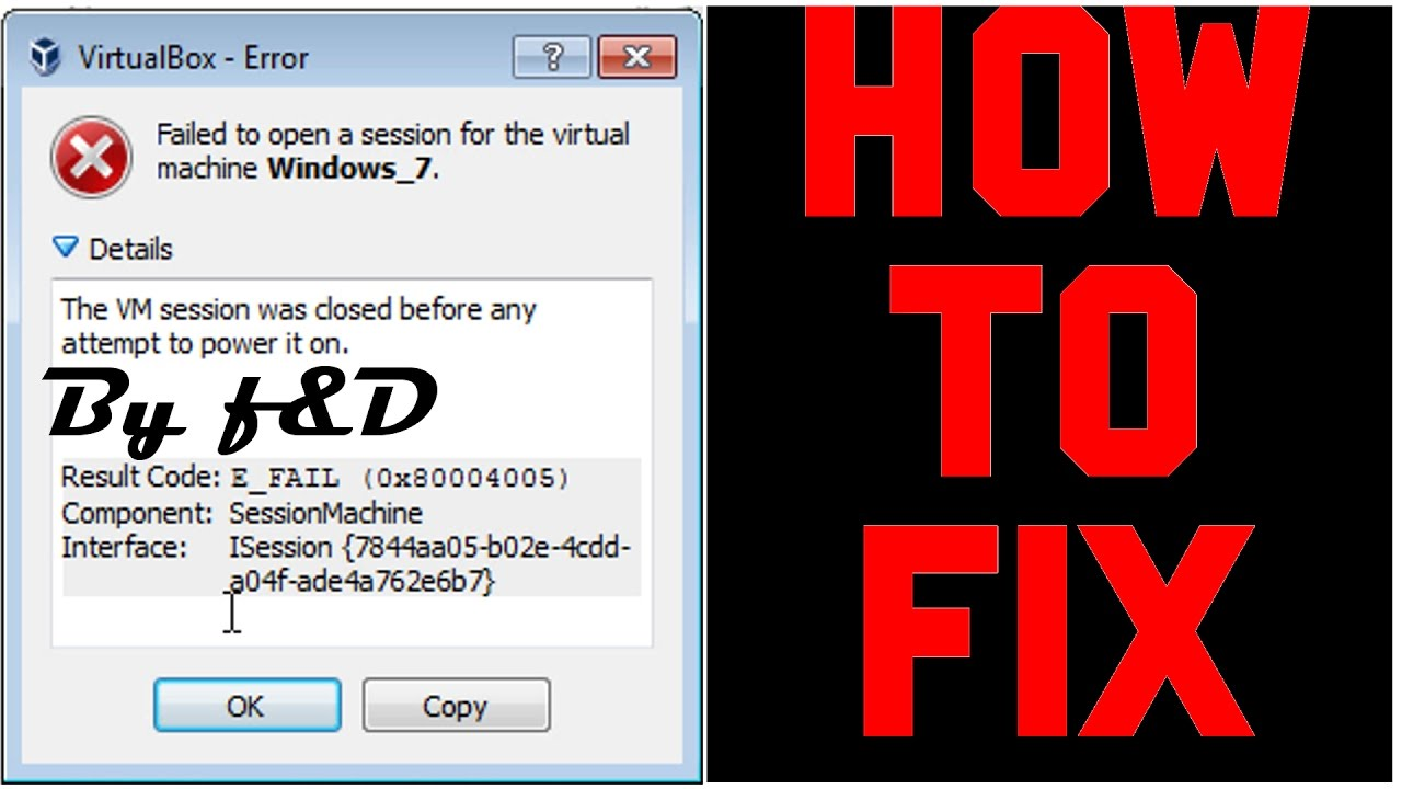How to Fix 0x80004005 Error in VirtualBox  VM Session was closed before any  attempt to power it on