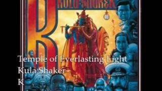 Temple of Everlasting Light- Kula Shaker