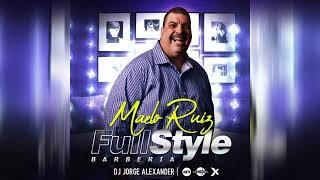 SALSA MAELO RUIZ · BARBERIA FULL STYLE · DJ JORGE ALEXANDER · ADIAN MIX | 2018