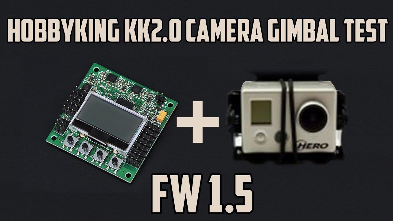 Hobbyking Kk2 0 Camera Gimbal-stabilization Test  Firmware 1 5