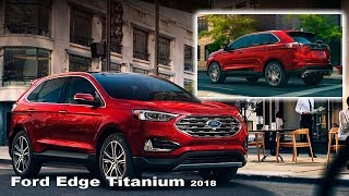 Ford Edge Titanium 2019 - Interior and Exterior | New SUV Ford