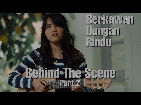 Download Berkawan Dengan Rindu Behind The Scene Part 2 Hanin Dhiya Mp4 baru