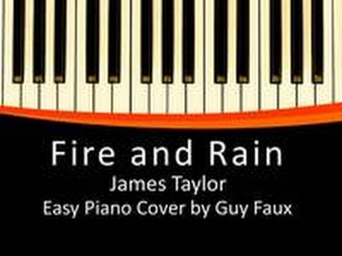 Fire And Rain James Taylor Easy Piano Cover By Guy Faux Youtube
