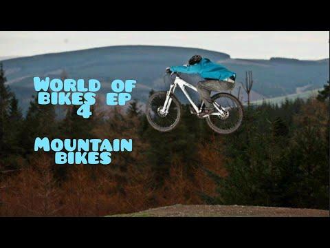 World of Bikes episode 4 - MOUNTAIN BIKES!