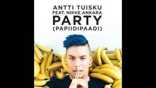 Antti Tuisku Party feat Nikke Ankara (papiidipaadi