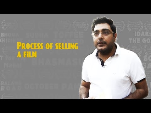 Rajat Goswami | Film Distributor | Process of selling the film