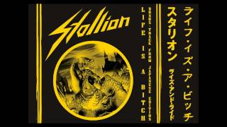 Stallion - Life Is A Bitch (Album: Rise And Ride - Japan Release Bonus Track)