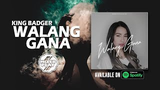 King Badger - Walang Gana (Lyrics)🎵