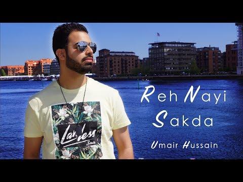 REH NAYI SAKDA - OFFICIAL VIDEO - UMAIR HUSSAIN (2017)