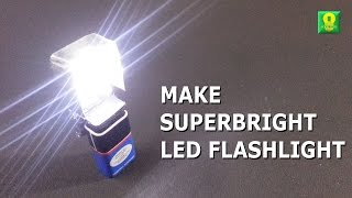 How to make SuperBright LED Flashlight