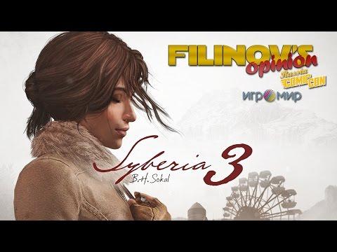 Filinovs Opinion - Игромир 2016 - Syberia 3