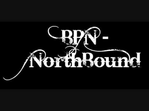 BPN - NorthBound ($ilent, Mon$ter & Chino Locz)